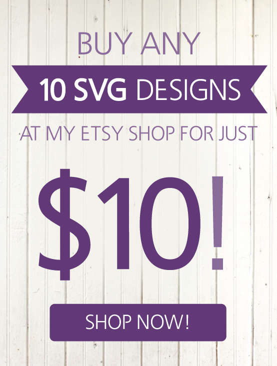 Buy 10 SVG Designs for $10 on Etsy. Shop SteffanDesign.