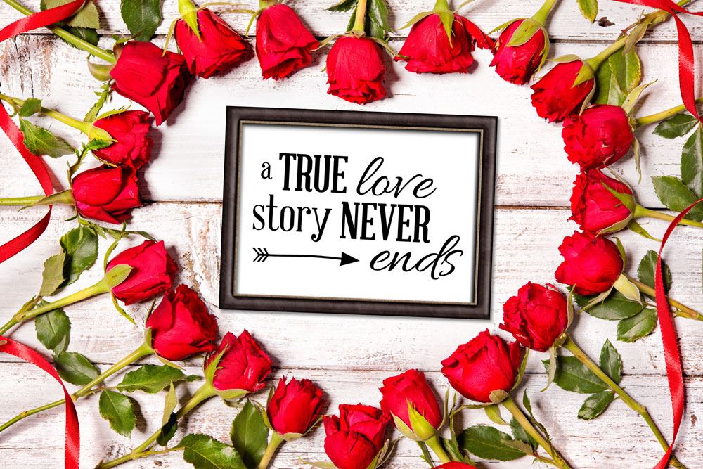 A true love story never ends design in a simple picture frame surrounded by several roses creating in a heart.